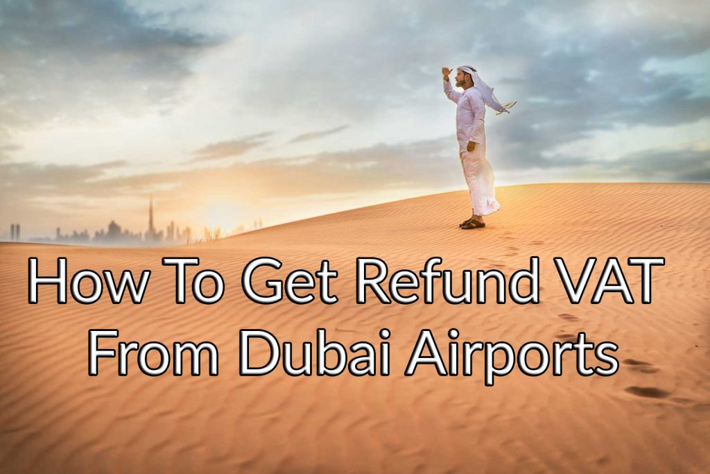 How to get refund VAT from Dubai Airports